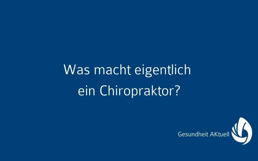 Was macht eigentlich ein Chiropraktor?